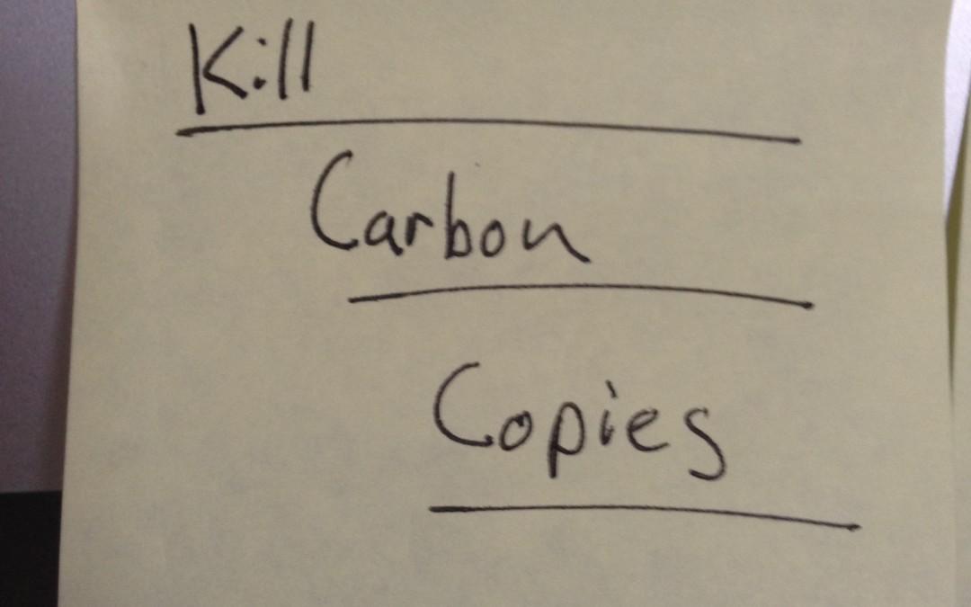 Kill Carbon Copies